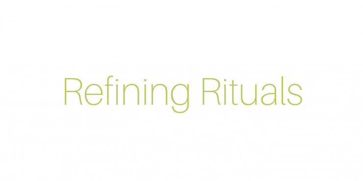 Refining Rituals