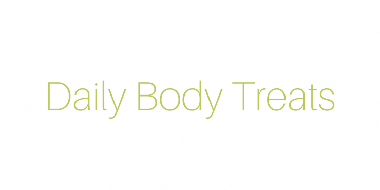 Daily Body Treats